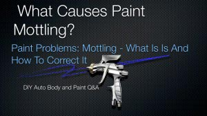 Common Cause For Paint Mottling and How To Eliminate It