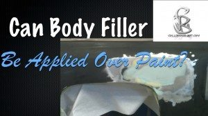 Can Body Filler Be Applied Over Paint?