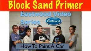 Block Sanding Primer – Eastwood Project